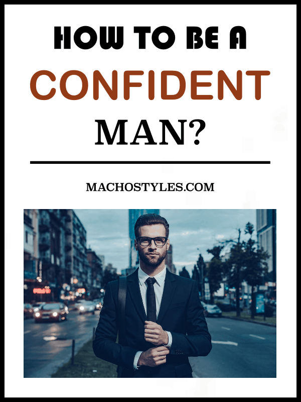 how to be a confident man