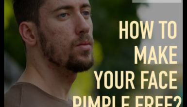 how to make your face pimple free naturally